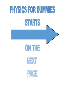 BASIC PHYSICS for DUMMIES . . . A FINAL EXAM FORMULA REVIEW plus TEST & KEY