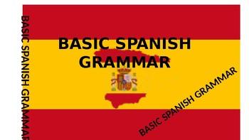 BASIC SPANISH GRAMMAR
