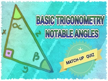 BASIC TRIGONOMETERY -  MATCH-UP QUIZ