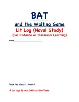 BAT and the Waiting Game Lit Log