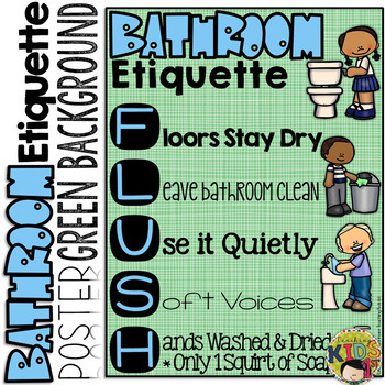 BATHROOM ETIQUETTE POSTER (Green Background)