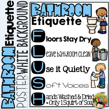 Bathroom Etiquette Poster White Background By Teaching Kids