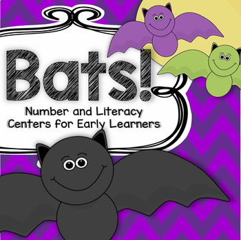 BATS Number and Literacy Centers and Games for Preschool and Pre-K