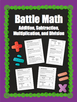 BATTLE MATH- Basic Operations: Grades 4-6, 5.NBT.5 5.NBT.6 5.NBT.7