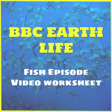 BBC Earth: LIFE Fish Video Worksheet