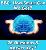 BBC- How Smart Can We Get? Video Guide (Great for Last Minute Sub Plans!)