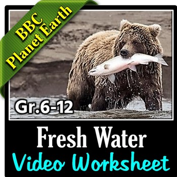 Planet Earth - FRESH WATER - Video Questions Worksheet {Editable}