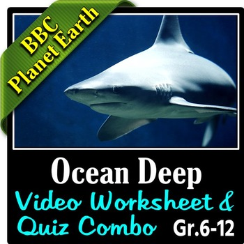 Planet Earth - OCEAN DEEP - Video Questions & Quiz Combo {Editable}