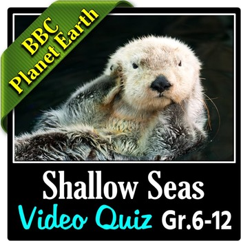 Planet Earth Shallow Seas Video Quiz Editable By Tangstar Science