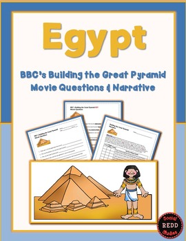 BBC's Building The Great Pyramid Movie Questions & Narrative Writing Assignment