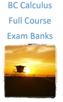 BC Calculus Test Bank- Full Course