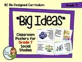 BC Redesigned Curriculum - Big Ideas Posters - Grade 7 Social Studies