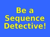 BE A SEQUENCE DETECTIVE powerpoint