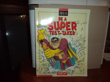BE A SUPER TEST-TAKER   ISBN 0-590-25618-1