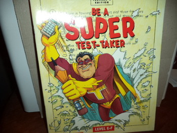 BE A SUPERTEST-TAKER   ISBN 0-590-25619-X