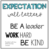 BE A leader, WORK Hard, BE kind letters for Bulletin Board