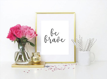 BE BRAVE Printable Inspirational Motivational Classroom Art Decor