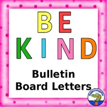 BE KIND BULLETIN BOARD LETTERS - FREE CLASSROOM DECOR