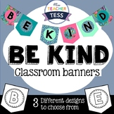 BE KIND banners