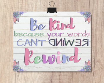 BE KIND because your words can't REWIND | Inspirational Quotes | Classroom Decor