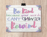 BE KIND because your words can't REWIND   Inspirational Qu