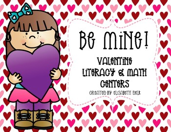 BE MINE: 8 Literacy & Math Centers for Valentine's Day