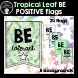 BE Positive Flag Banner - Tropical Leaf