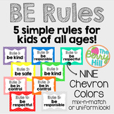 Be Rules (Chevron) - Simple Classroom Rules for ALL Ages!