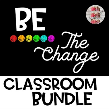 BE THE CHANGE Bundle Bulletin Board Posters and Daily Journal Warm Up Activity