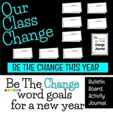 BE THE CHANGE Word Goal Bulletin Board,Activity,Journal fo