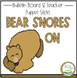 BEAR SNORES ON BULLETIN BOARD & TEACHER STICKS