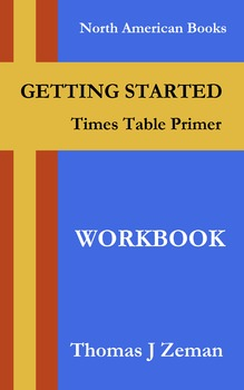 GETTING STARTED: Times Table Primer - Workbook