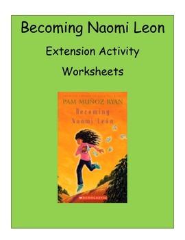 BECOMING NAOMI LEON - NOVEL EXTENSION ACTIVITY WORKSHEETS