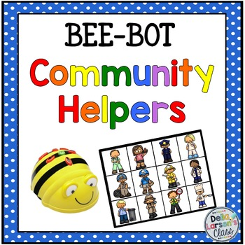 Bee Bot Community Helpers By Della Larsen S Class Tpt
