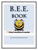 B.E.E. Book: Bring Everything Everyday