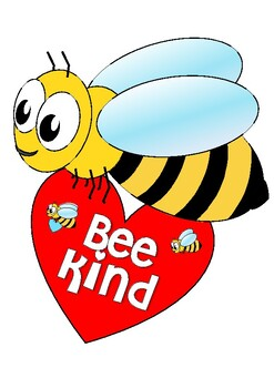 BEE KIND In a world where you can be anything