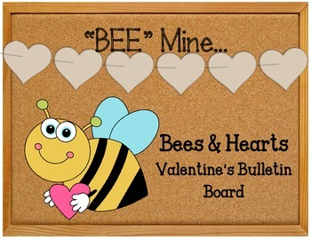BEE Mine Valentine's Day Bulletin Board Set Idea.  Bees and Hearts