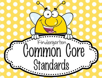 "BEES - Kindergarten Common Core Standards ""I CAN"" format /"