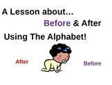 BEFORE & AFTER Lesson Using The Alphabet