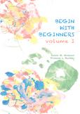 BEGIN WITH BEGINNERS volume I