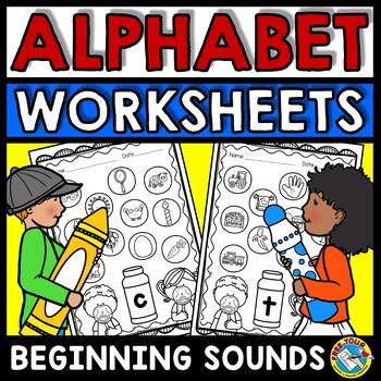 BEGINNING SOUNDS WORKSHEETS KINDERGARTEN (PRESCHOOL ALPHABET ACTIVITIES)