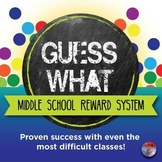 BEHAVIOR MANAGEMENT - Middle School Reward System:  Guess What