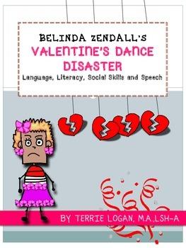 BELINDA ZENDALL'S VALENTINE'S DANCE DISASTER Language, Literacy, Social, Speech