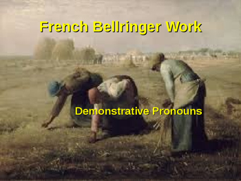 BELLWORK French Demonstrative Pronouns