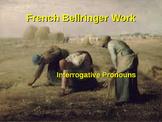 BELLWORK French Interrogative Pronouns
