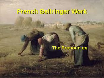 BELLWORK French Pronoun En