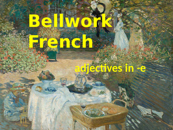 BELLWORK French adjectives in -e