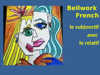 BELLWORK French : le subjonctif avec le relatif