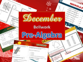 BELLWORK: PreAlgebra 8 --> Month of DECEMBER