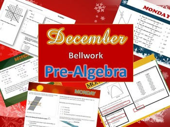 BELLWORK: PreAlgebra 8 --> Month of DECEMBER